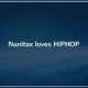 Nunitax loves HIPHOP